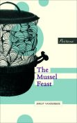 The Mussel Feast, Birgit Vanderbeke