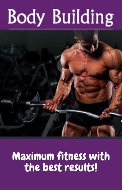 The Complete Guide to Body Building, Kevin Cassidy