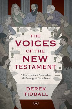 The Voices of the New Testament, Derek Tidball
