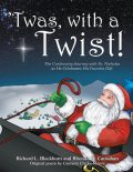 Twas, with a Twist, Clement Clarke Moore, Richard Blackburn, Rhonda D Carnahan