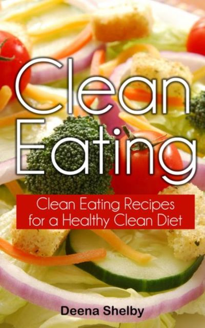 Clean Eating, Deena Shelby