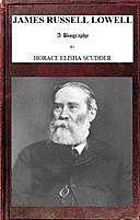 James Russell Lowell, A Biography; vol. 1/2, Horace Elisha Scudder