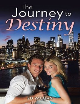 The Journey to Destiny, Ed Vaughn