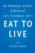 Eat to Live, . Eureka