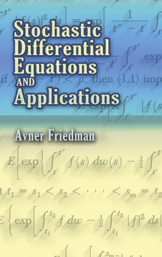 Stochastic Differential Equations and Applications, Avner Friedman
