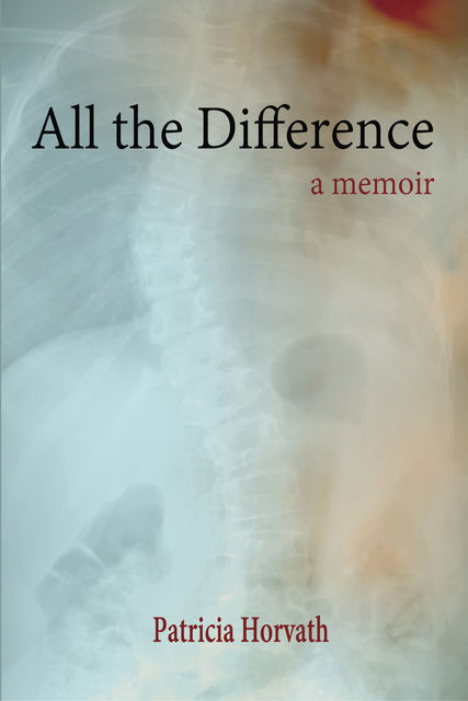 All the Difference, Patricia Horvath