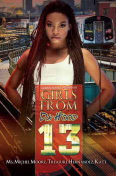 Girls from da Hood 13, Treasure Hernandez, Katt, Ms. Michel Moore