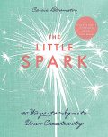 Little Spark-30 Ways to Ignite Your Creativity, Carrie Bloomston
