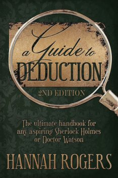 A Guide to Deduction: 2nd Edition, Hannah Rogers
