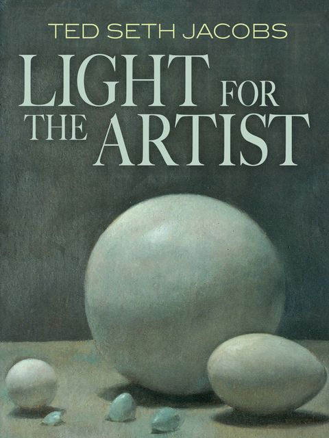 Light for the Artist, Ted Seth Jacobs