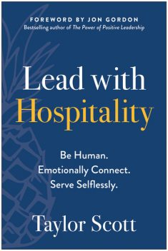 Lead with Hospitality, Scott Taylor