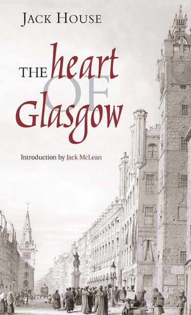 The Heart of Glasgow, Jack House