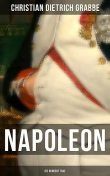 Napoleon – Die hundert Tage, Christian Dietrich Grabbe