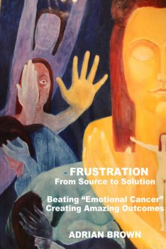 Frustration – From Source to Solution, Adrian Brown