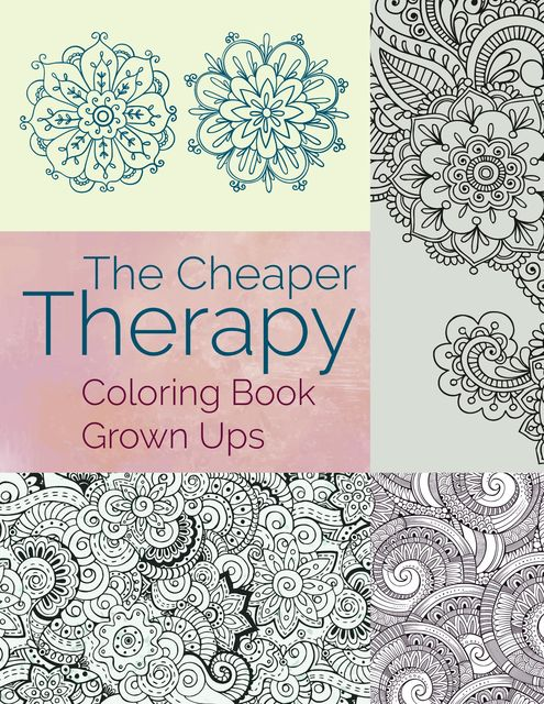 The Cheaper Therapy: Coloring Book Grown Ups, Jupiter Kids