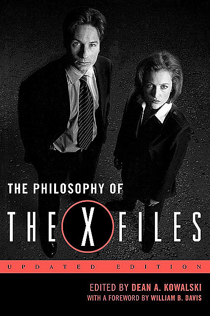 The Philosophy of The X-Files, Dean A.Kowalski