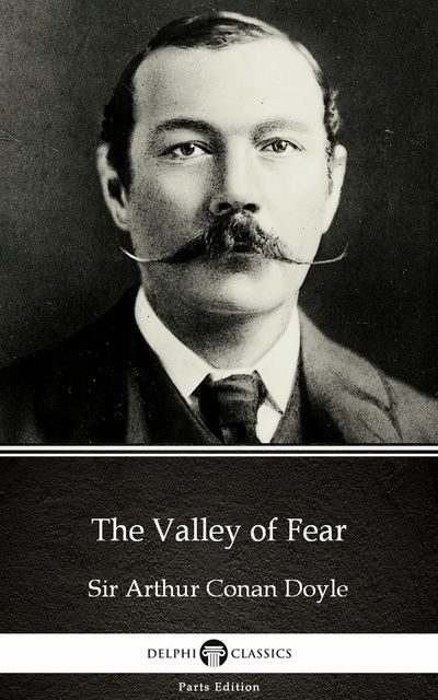 The Valley of Fear by Sir Arthur Conan Doyle (Illustrated),
