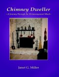 Chimney Dweller: A Journey through the Perimenopausal Mind, Janet Miller