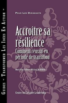 Building Resiliency: How to Thrive in Times of Change (French), Mary Lynn Pulley, Michael Wakefield