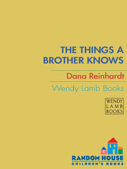 The Things a Brother Knows, Dana Reinhardt