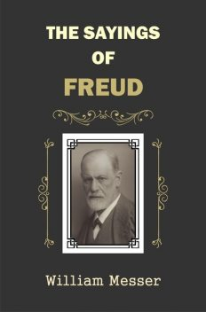 The Sayings of Freud, William Messer