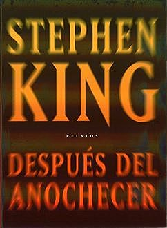 Despues Del Anochecer, Stephen King
