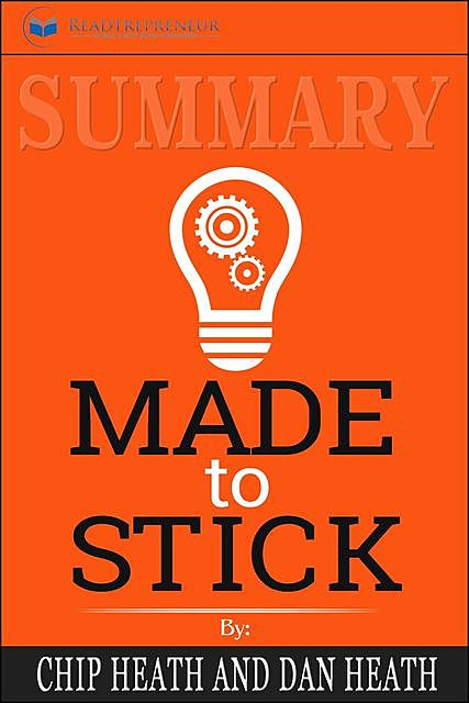Summary of Made to Stick, Readtrepreneur Publishing