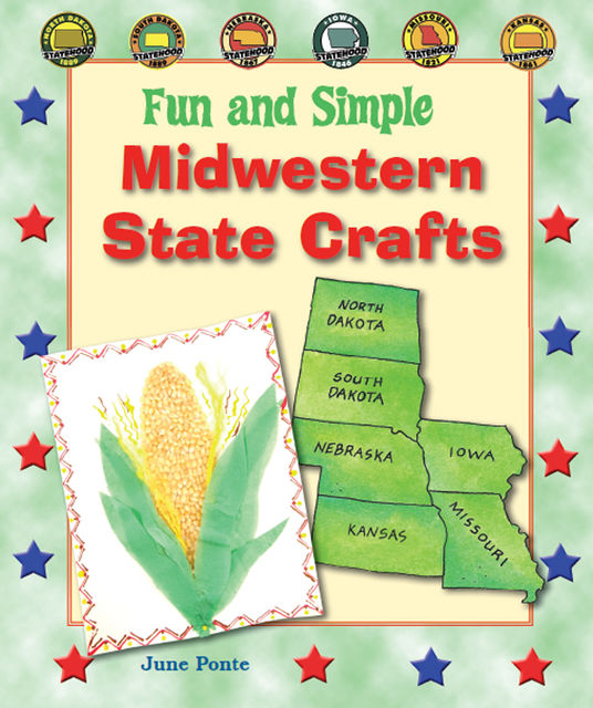Fun and Simple Midwestern State Crafts, June Ponte