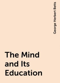 The Mind and Its Education, George Herbert Betts