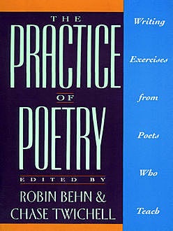 The Practice of Poetry, Robin Behn