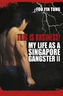 This is Business. My Life as a Singapore Gangster II, Foo Yin Tung