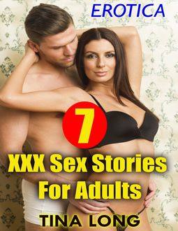 Erotica: 7 Xxx Sex Stories for Adults, Tina Long