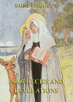 The Prophecies and Revelations of Saint Bridget of Sweden, Saint Bridget of Sweden