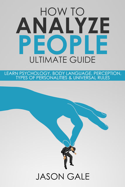 How to Analyze People Ultimate Guide, Jason Gale