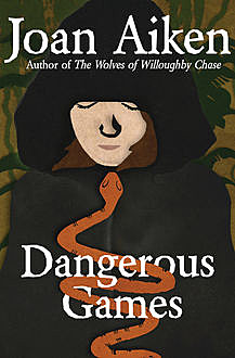 Dangerous Games, Joan Aiken