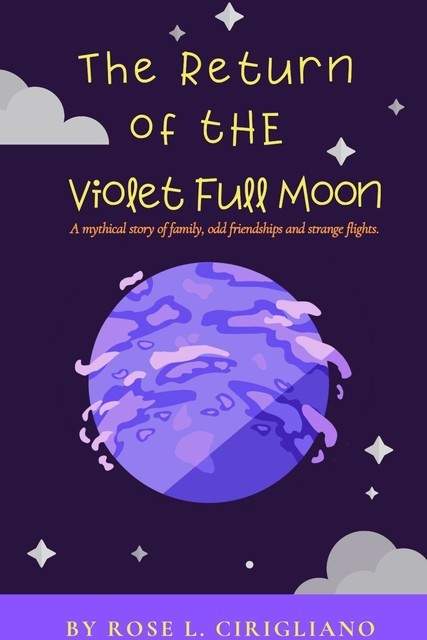 The Return of the Violet Full Moon, Rose L. Cirigliano