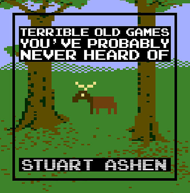 Terrible Old Games You've Probably Never Heard Of, Stuart Ashen