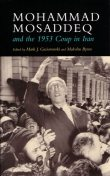 Mohammad Mosaddeq and the 1953 Coup in Iran, Malcolm Byrne, Mark J. Gasiorowski