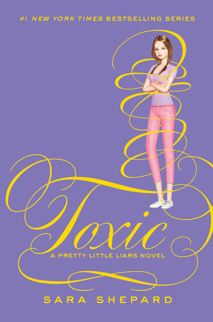 Pretty Little Liars #15: Toxic, Sara Shepard