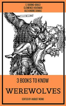 3 books to know Werewolves, Alexander Dumas, S.Baring-Gould, Clemence Housman, August Nemo