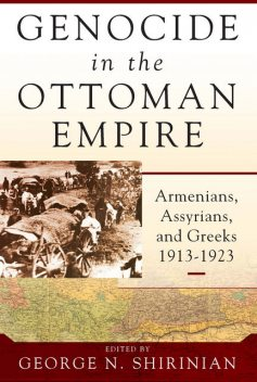 Genocide in the Ottoman Empire, George N. Shirinian