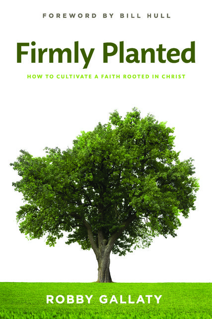 Firmly Planted, Robby Gallaty