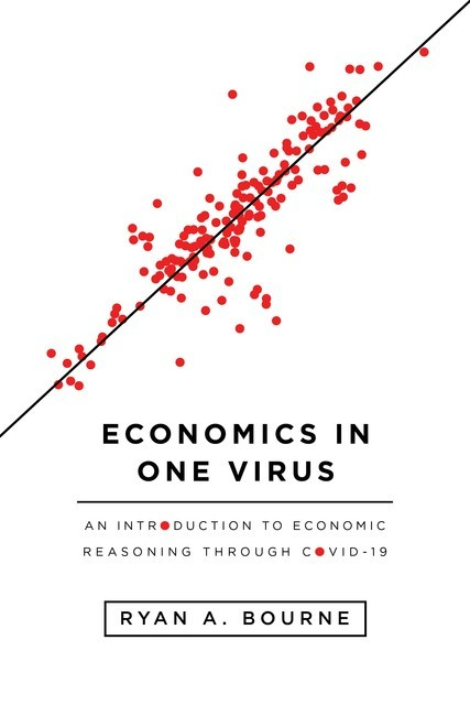 Economics in One Virus, Ryan A. Bourne