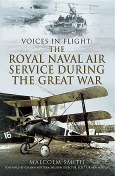 The Royal Naval Air Service During the Great War, Malcolm Smith