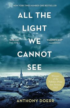 All the Light We Cannot See: A Novel, Anthony Doerr