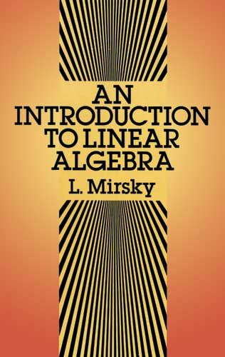 An Introduction to Linear Algebra, L.Mirsky