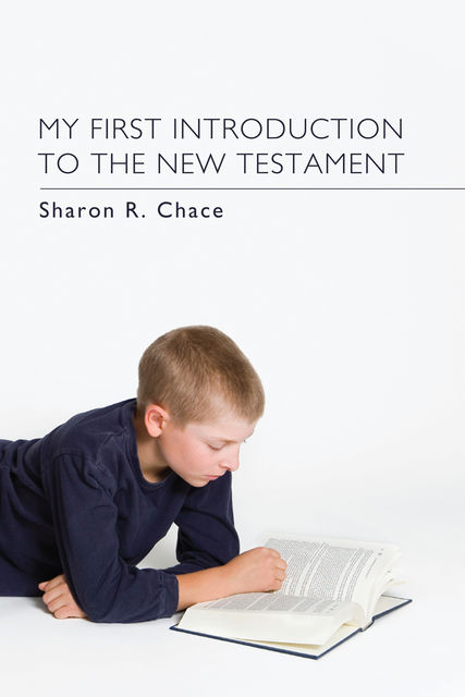 My First Introduction to the New Testament, Sharon R. Chace