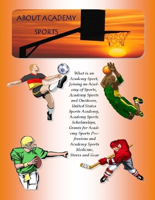 Academy Sports: What Is an Academy Sport, Joining an Academy of Sports, Academy Sports and Outdoors, United States Sports Academy, Academy Sports Scholarships, Grants for Academy Sports Professions and Academy Sports Medicine, Stores and Gear, Malibu Publishing, Richard M.Stoddard