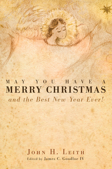 May You Have a Merry Christmas, John H. Leith