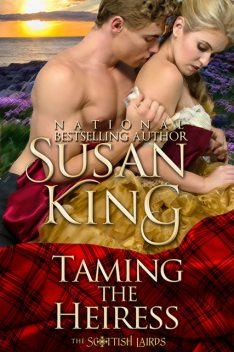 Taming the Heiress (The Scottish Lairds Series, Book 1), Susan King
